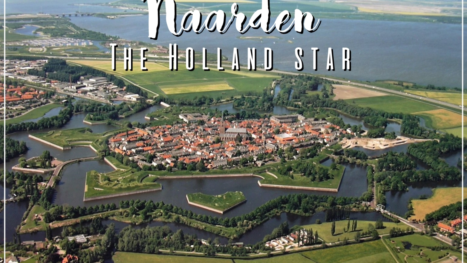 Naarden – La stella nascosta d'Olanda
