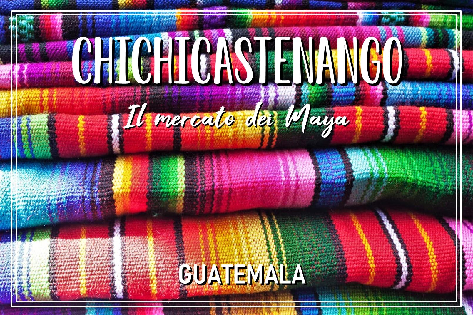 Chicicastenango – Il mercato più colorato dell'America Latina