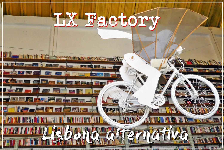 LX Factory, la fabbrica della creatività di Lisbona